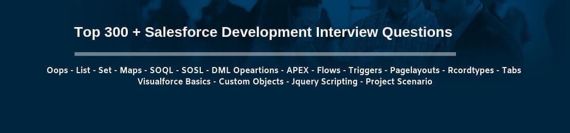Top 300+ Salesforce Development Interview Questions