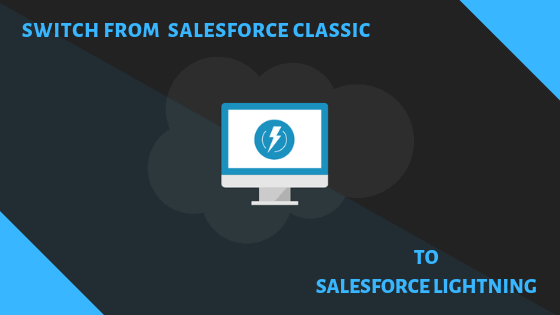 salesforce classic to lightning